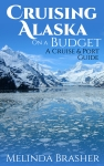 Alaska Cruising on a budget March
